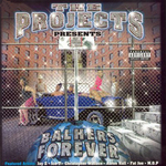 The Projects Presents Balhers Forever