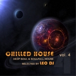 Chilled House: Vol 4 (Deep Soul & Soulfull House Selected By Leo DJ)