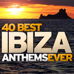 40 Best Ibiza Anthems Ever