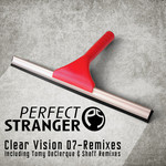 PERFECT STRANGER - Clear Vision 07 (remixes) (Front Cover)