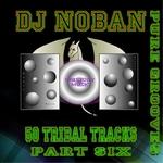 50 Tribal Tracks: Part Six