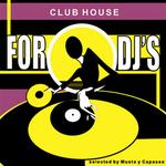 Club House: For DJ's