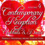 Perfect Wedding Music Collection: Contemporary Reception - Cocktails & Dance Volume 4