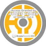 Access Granted EP (part 3)
