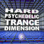 VARIOUS - Hard Psychedelic Trance Dimension V6 (Front Cover)