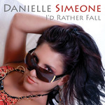 SIMEONE, Danielle - I'd Rather Fall (Front Cover)