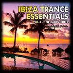 Ibiza Trance Essentials Vol 4: The Radio Edits