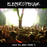 Electr'O'penair Have You Been There?
