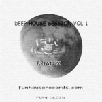 BRIAN X - Deep House Session Vol 1 (Front Cover)