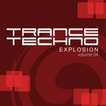 Trance Techno Explosion: Vol 04