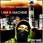 FREEK MACHEEN, The - I Am A Machine (Front Cover)