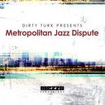 Dirty Turk Presents Metropolitan Jazz Dispute