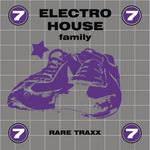 VARIOUS - Electro House Family Rare Traxx Vol 7 (Front Cover)