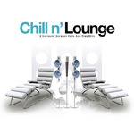 Chill N Lounge (A Loungin Journey Into All Time Hits)