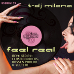 T DJ MILANA - Feel Real (Front Cover)