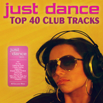 Just Dance 2011: Top 40 Club Electro & House Tracks
