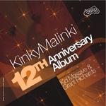 Kinky Malinki 12th Anniversary Album (compiled & mixed by Kid Massive & Grant Richards) (unmixed tracks)