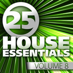 25 House Essentials Vol 8