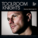 Toolroom Knights Mixed By Mark Knight 3.0(unmixed tracks & continuous DJ mixes)
