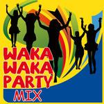 Waka Waka Party Mix (unmixed tracks)
