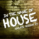 In The Name Of House  (Soulful Session 1)