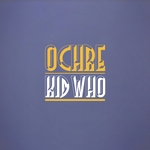 KID WHO - Ochre EP (Front Cover)