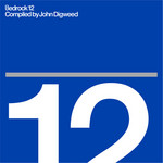 Bedrock 12 (compiled by John Digweed)