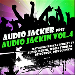 Audio Jacker presents Audio Jackin Vol 4