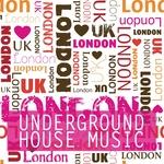 We Love London (Underground House Music)