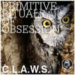 Primitive Rituals Of Obsession