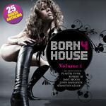 Born 4 House: Volume 1