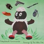 PITTIPLATSCH KOMMANDO - Revenge Of The Killer Pitti (Front Cover)