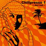 VARIOUS - Chillpresso 1: Dari Bali (Front Cover)