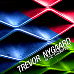 Trevor Nygaard in The Stream Vol 1 (unmixed tracks)