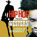 Hip Hop Feat Western (A Fistful Of Instrumentals)