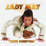 LADY MAY - Tiger Ambition (Front Cover)