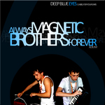 Always Magnetic (Brothers Forever)