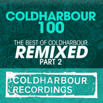 Coldharbour 100: The Best Of Coldharbour Remixed Part 2