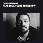 Here Today Gone Tomorrow