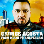 ACOSTA, George/VARIOUS - From Miami To Amsterdam (unmixed tracks & continuous DJ mixes) (Front Cover)