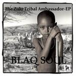 The Zulu Tribal Ambassador EP