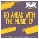 Go Ahead With The Music EP