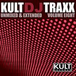 Kult DJ Traxx (unmixed & extended: Volume 8)