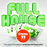 Full House Presented By Creme 21: Der Club (unmixed tracks)