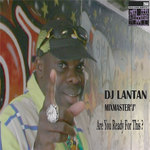 DJ LANTAN & MIXMASTER J/GOOD 2BAD & HUGLY - Are You Ready For This? (Front Cover)