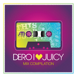 DERO/VARIOUS - I Love Juicy (Front Cover)