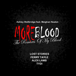 More Blood (The Remixes Of My Blood)