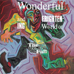 The Wonderful & Frightening World Of The Fall (Expanded Edition)