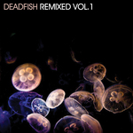 DeadFish Remixed Vol 1