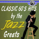 Classic 60's Hits Jazz Greats
